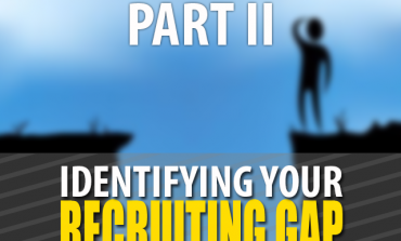 Identifying YOUR Recruiting Gap | Recruiting | Part 2